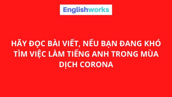 04 Bí Kíp tìm việc làm tiếng Anh trong mùa dịch Corona